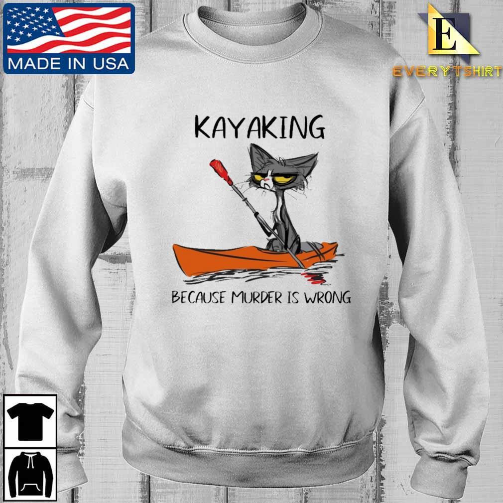 Black cat kayaking because murder is wrong shirt