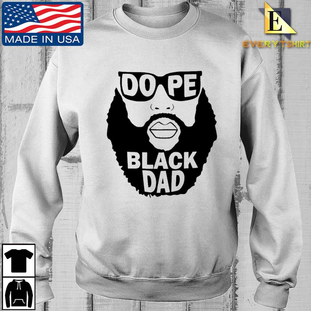 Dope black dad shirt