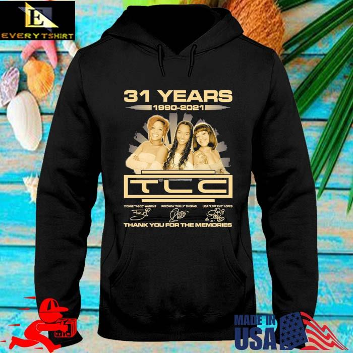 31 years 1990-2021 TLC thank you for the memories signatures hoodie den