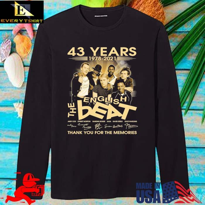 43 Years 1978-2021 The English Beat Thank You For The Memories Signatures Shirt longsleve den