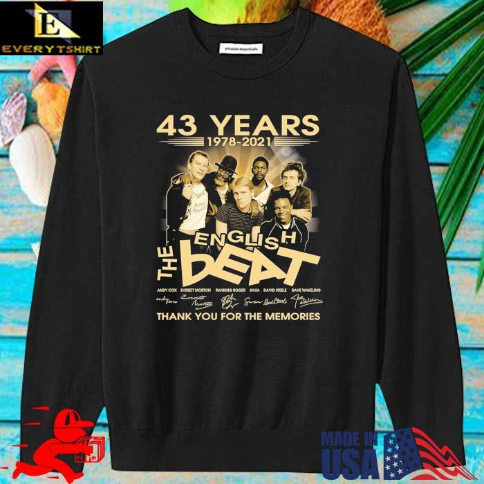 43 Years 1978-2021 The English Beat Thank You For The Memories Signatures Shirt sweater den