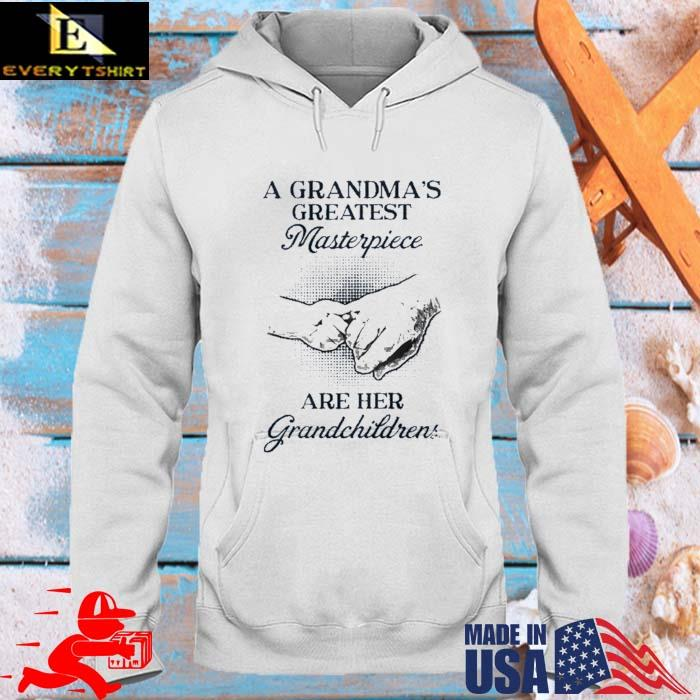 A grandma's greatest masterpiece are her grandchildrens hoodie trang