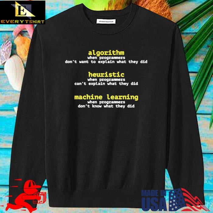 Algorithm When Programmers Don't Want To Explain What They Did Shirt sweater den