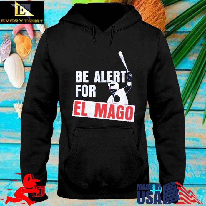 Be Alert For El Mago Shirt hoodie den