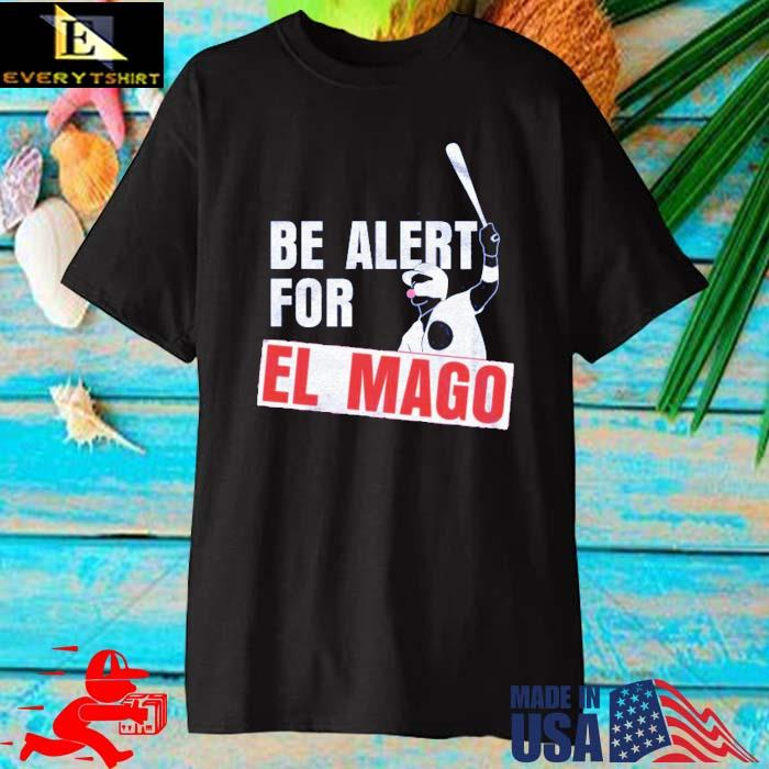 Be Alert For El Mago Shirt