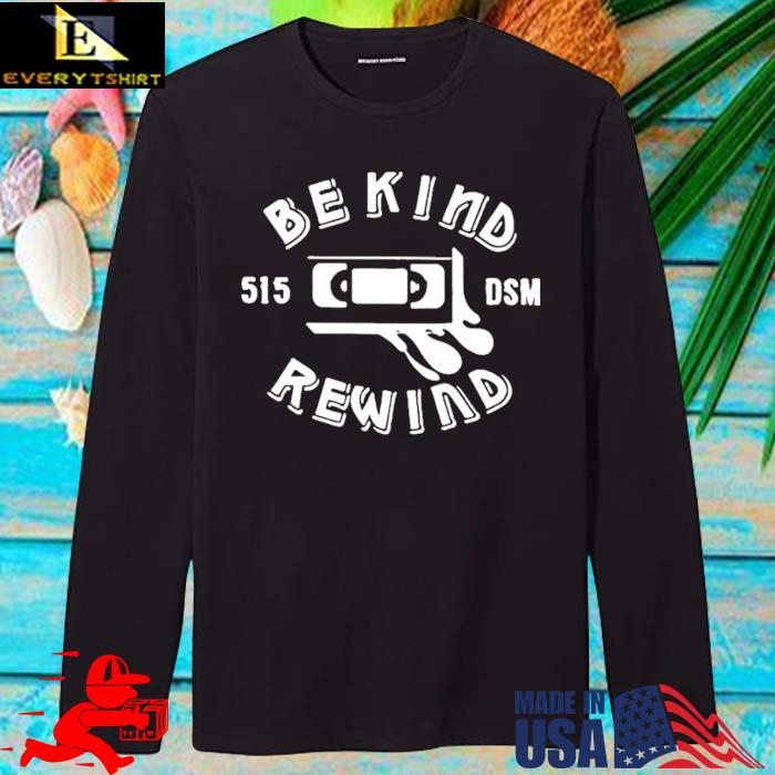 Be Kind 515 DSM Rewind Shirt longsleve den