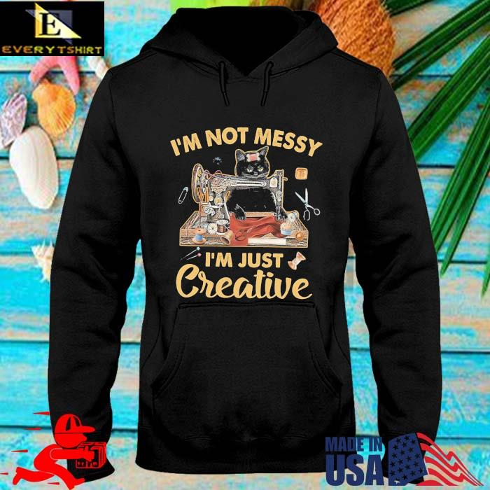 Black cat I'm not messy I'm just creative hoodie den