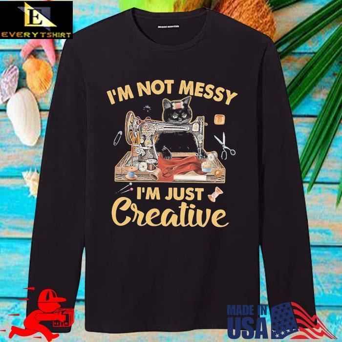 Black cat I'm not messy I'm just creative longsleve den