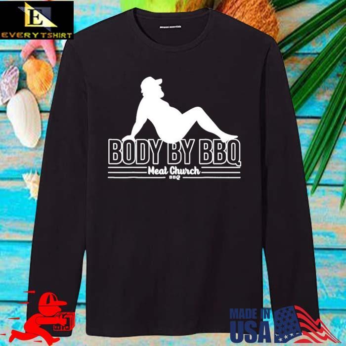 Body By BBQ Meat Church Shirt longsleve den