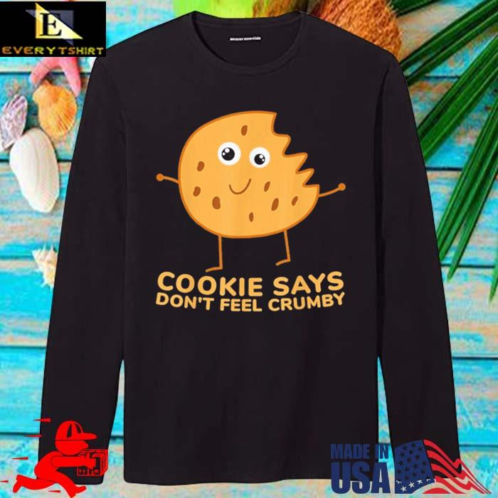 Chip The Cookie Says Don't Feel Crumby Shirt longsleve den
