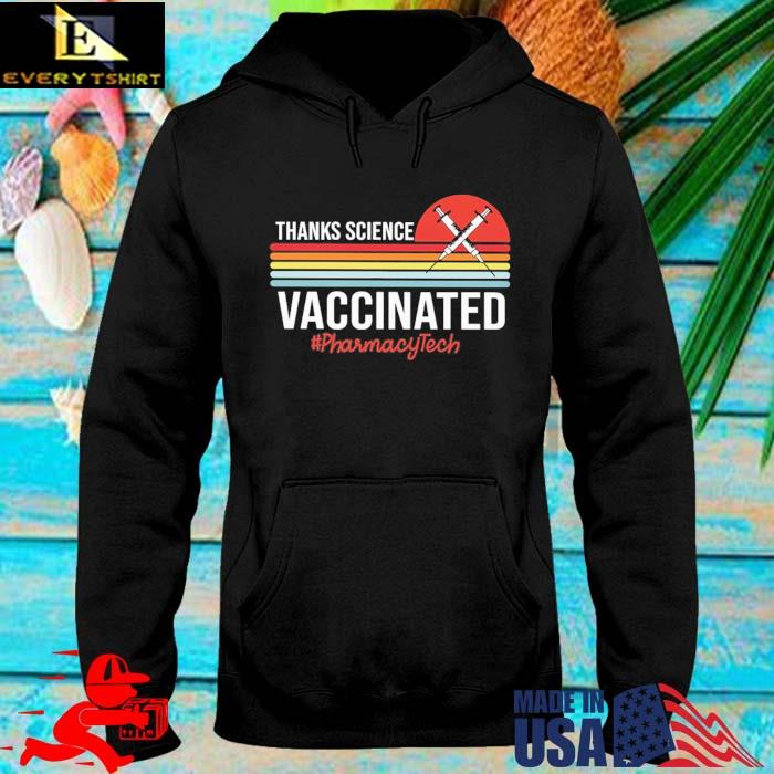 Thanks science vaccinated #Pharmacytech vintage sunset hoodie den