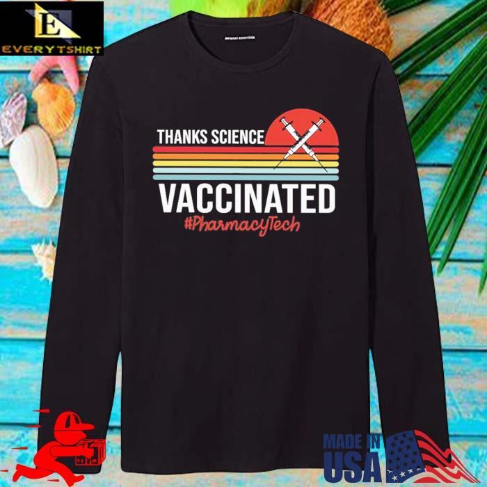 Thanks science vaccinated #Pharmacytech vintage sunset longsleve den