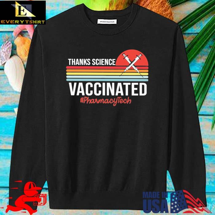 Thanks science vaccinated #Pharmacytech vintage sunset sweater den