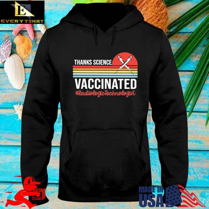 Thanks science vaccinated #Radiologictechnologist vintage sunset hoodie den