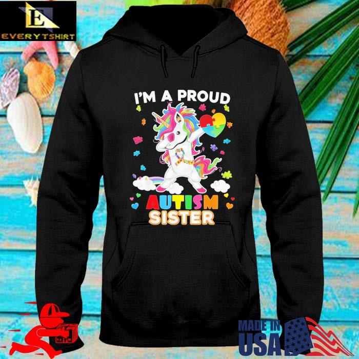 Unicorn dabbing I'm a proud Autism sister hoodie den