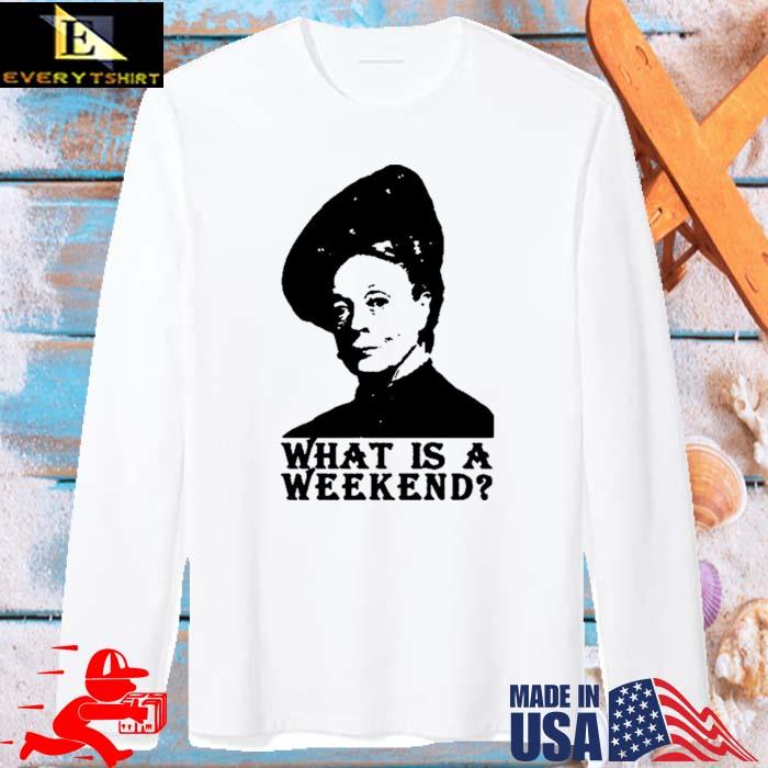 Violet Crawley What Is A Weekend Shirt long sleve trang