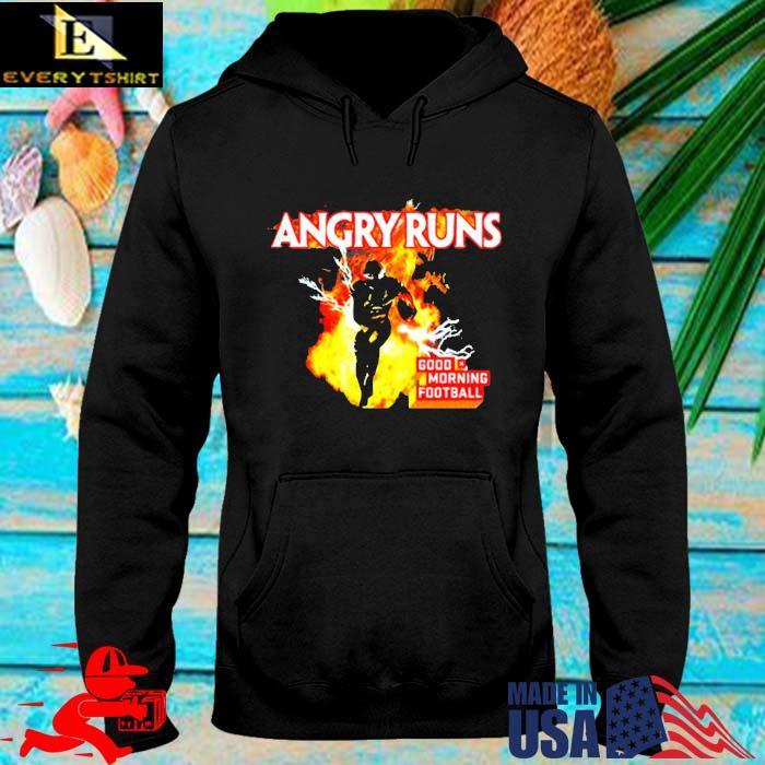 Angry Runs Good Morning Football Shirt hoodie den