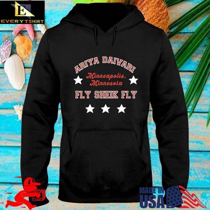 Ariya Daivari Minneapolis Minnesota Fly Sheik Fly Shirt hoodie den