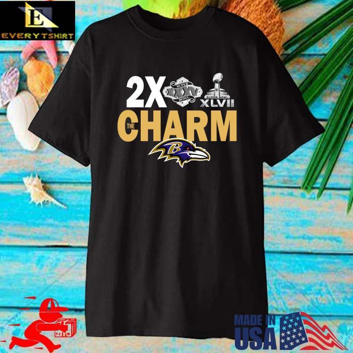 Baltimore Ravens 2x super bowl the charm shirt