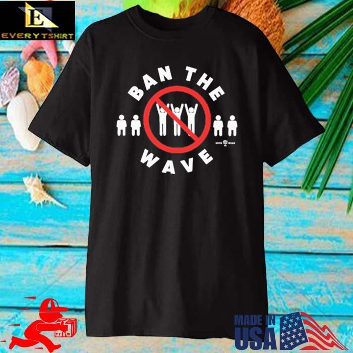 Ban The Wave Kavitha A Davidson Shirt