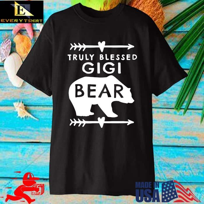Bear truly blessed gigi shirt