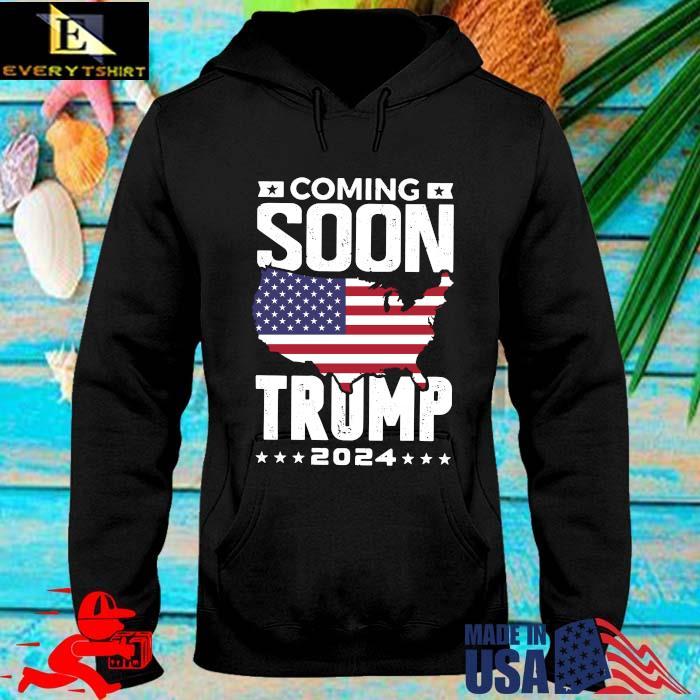 Coming soon Trump 2024 American flag s hoodie den
