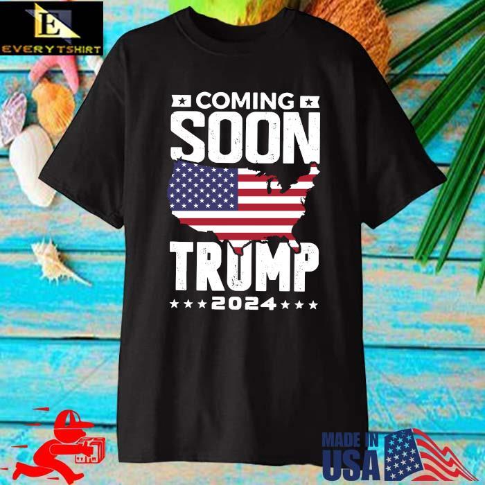 Coming soon Trump 2024 American flag shirt