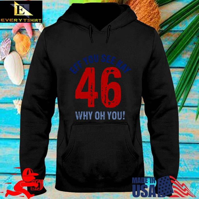 Eff you see kay why oh you 46 s hoodie den