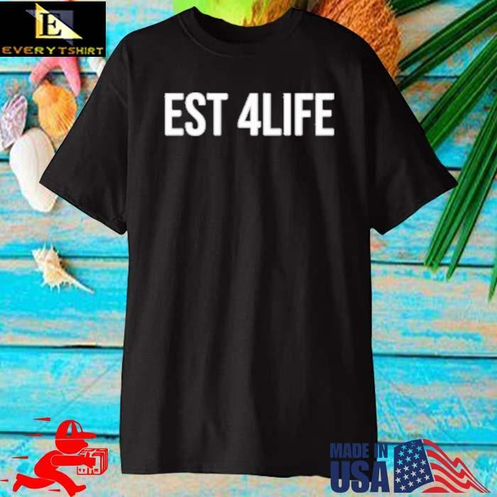 Est 4 Life Shirt
