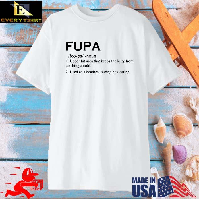 Fupa upper fat area that keeps the kitty from catching a cold used as a headrest during box eating shirt