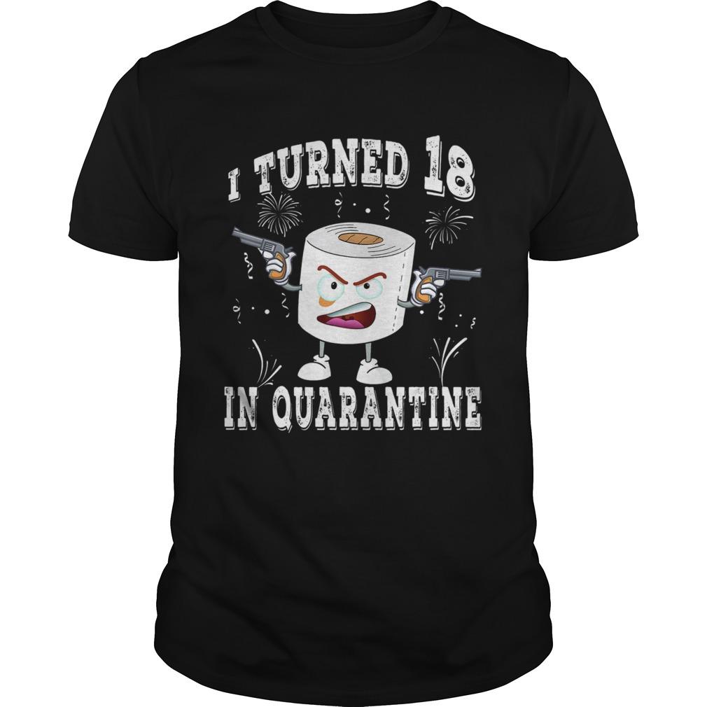 18th Birthday I Turned 18 In Quarantine 2020 Toilet Paper  Unisex
