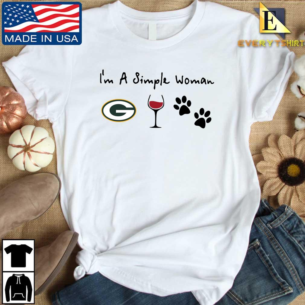 I'm a simple woman Green Bay Packers Wine Paw s Every shirt trang dai dien