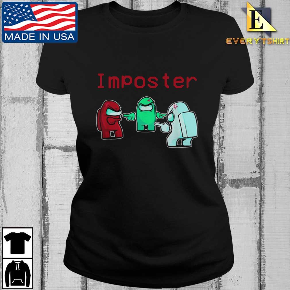 Imposter Among Game Us Sus Shirt Every ladies den