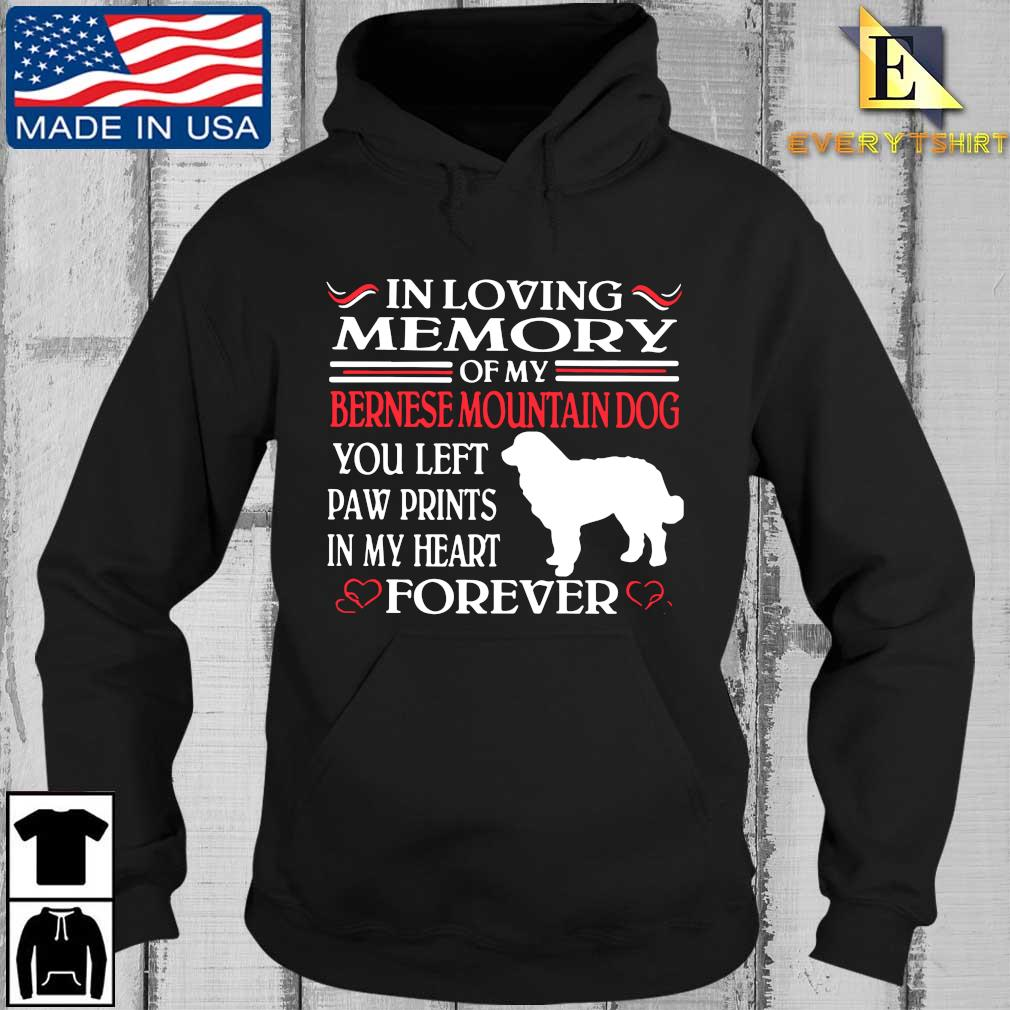 In loving memory of my bernese mountain dog you left paw prints in my heart forever s Every Hoodie den