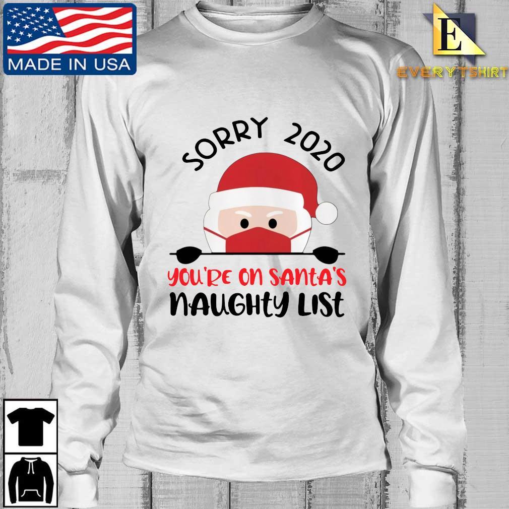 Santa face mask sorry 2020 you're on Santa's naughty list Christmas sweater Longsleeve Every trang