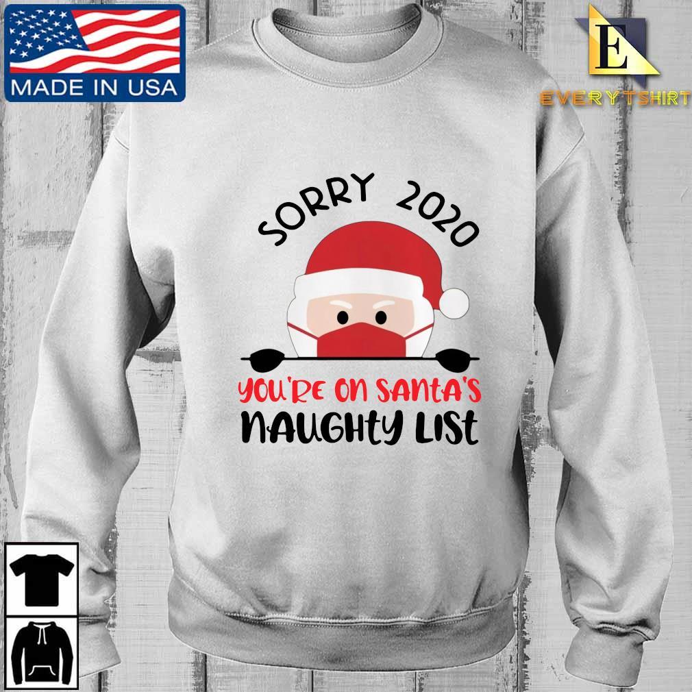 Santa face mask sorry 2020 you're on Santa's naughty list Christmas sweater