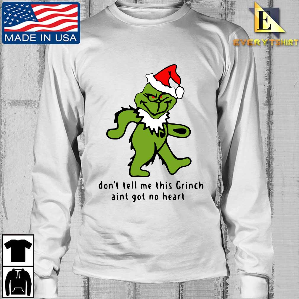 Santa Grinch Bear Grateful Dead don't tell Me this Grinch ain't got no heart Christmas sweater Longsleeve Every trang