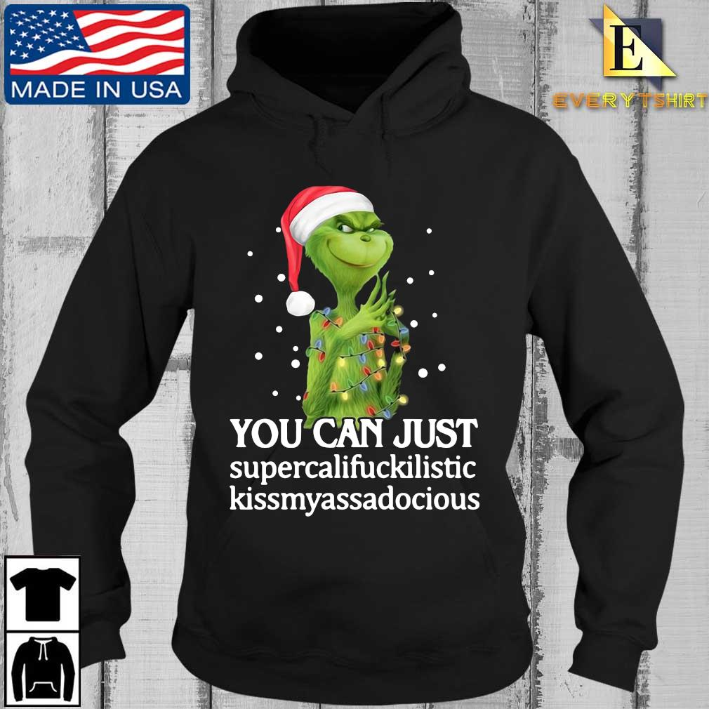 Santa Grinch you can just supercalifuckilistic kissmyassadocious Christmas sweater Every Hoodie den