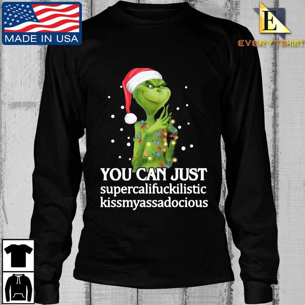 Santa Grinch you can just supercalifuckilistic kissmyassadocious Christmas sweater Longsleeve Every den