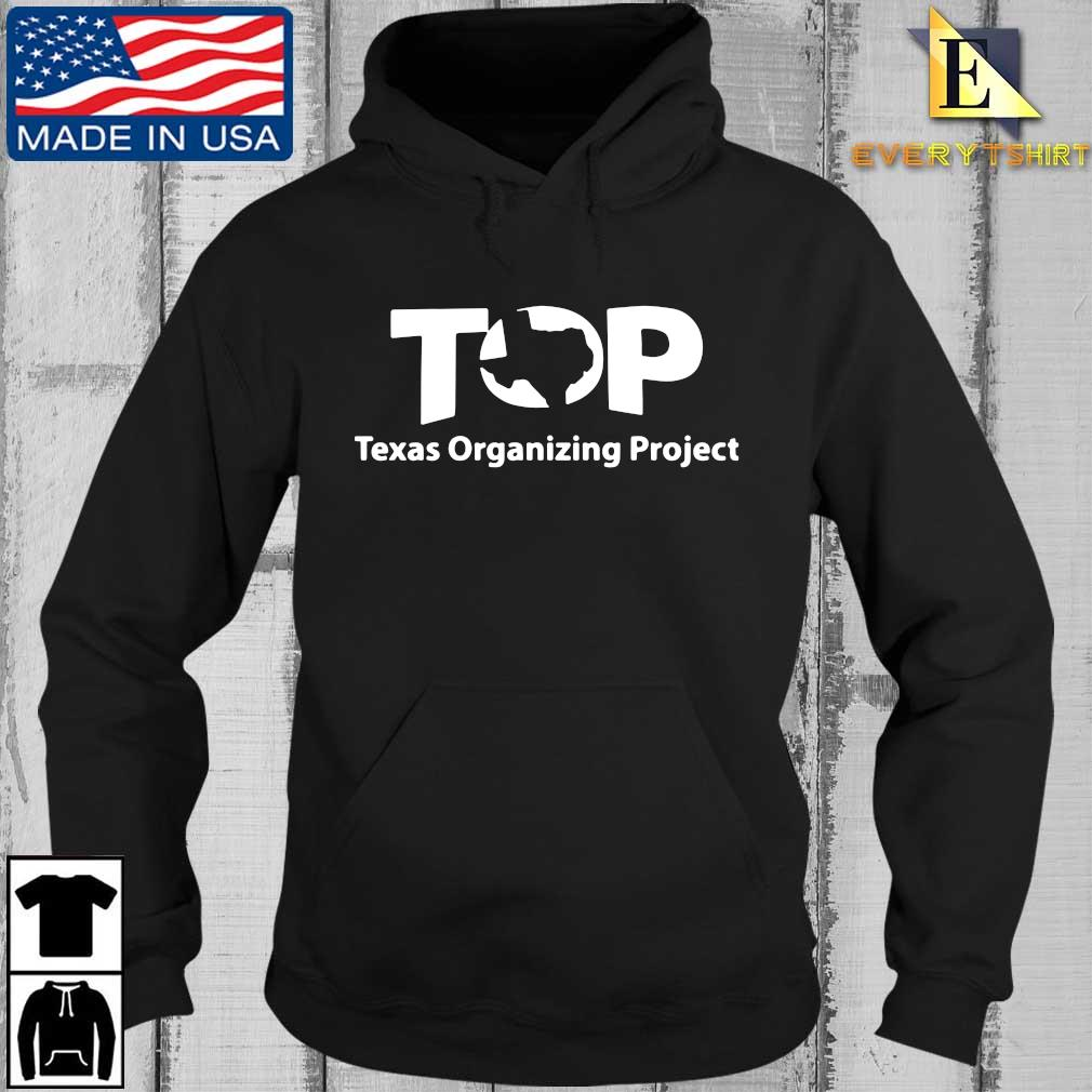 Top Texas Organizing Project s Every Hoodie den