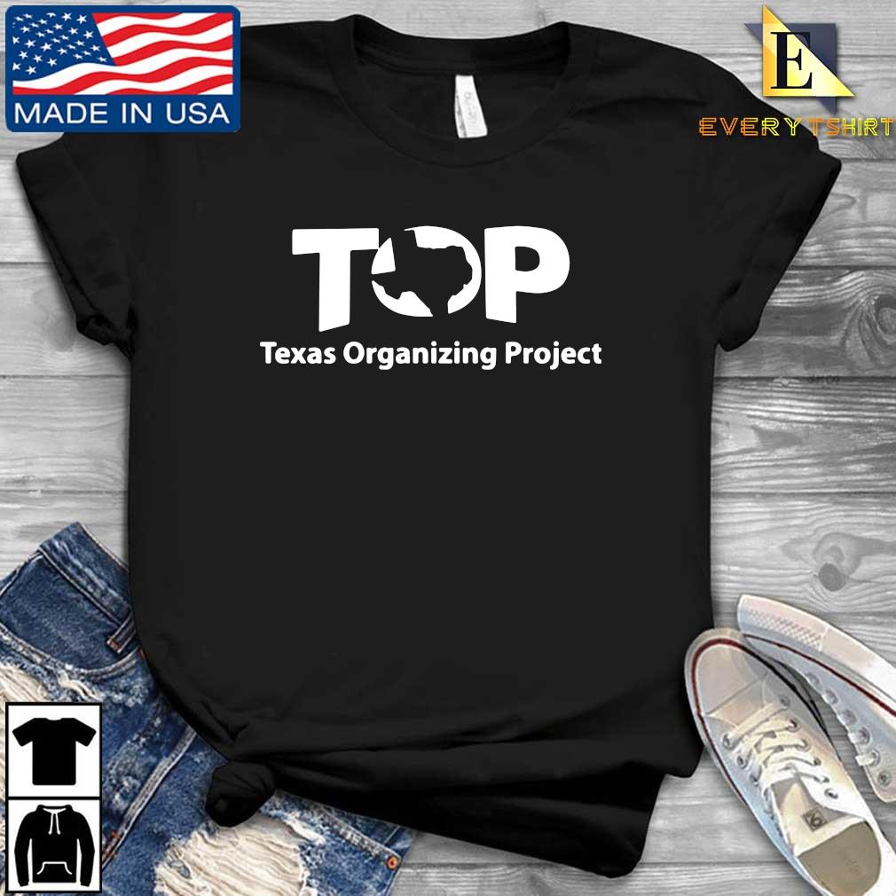 Top Texas Organizing Project s Every shirt den dai dien