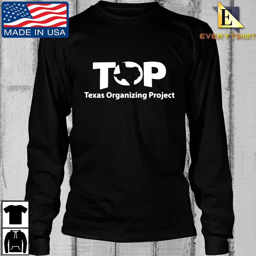 Top Texas Organizing Project s Longsleeve Every den