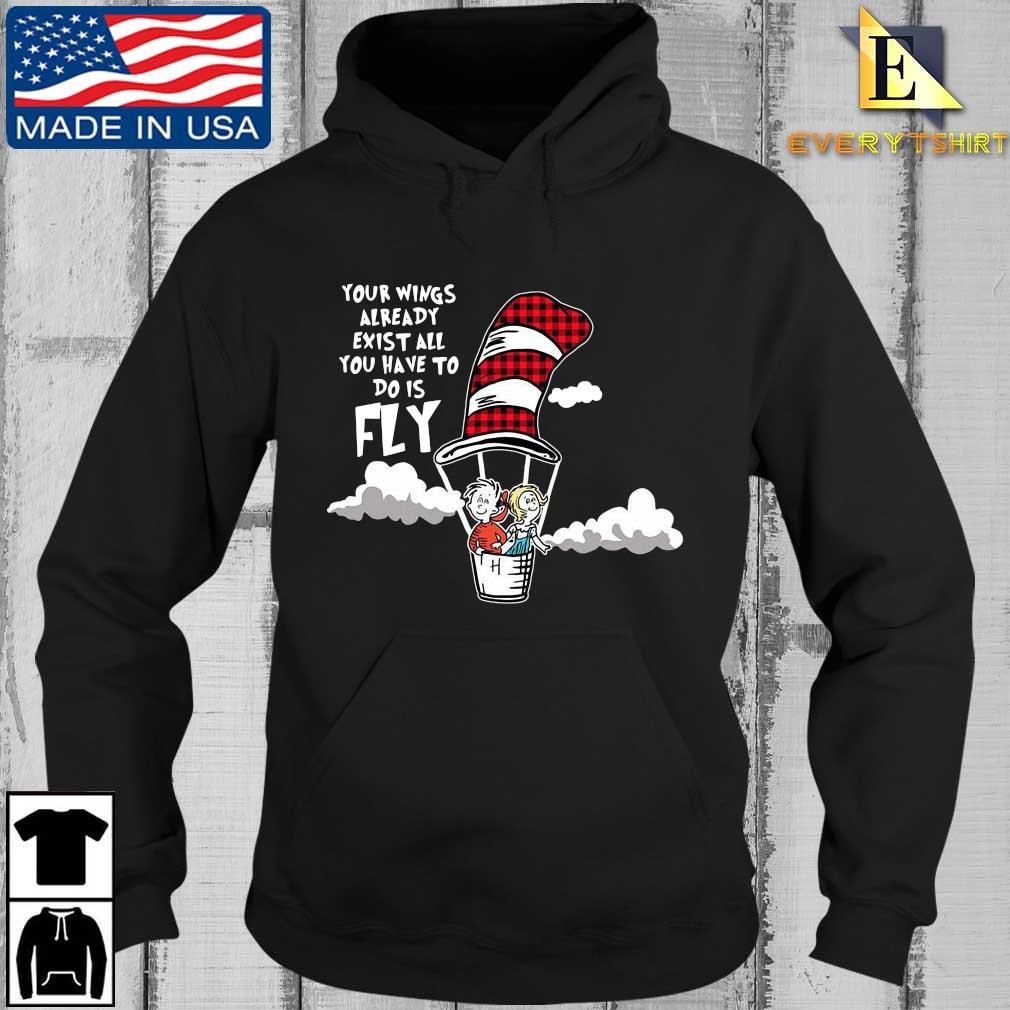 Your Wings Already Exist All You Have To Do Is Fly Shirt Every Hoodie den