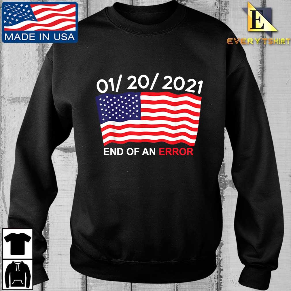 01 20 2021 end of an error American shirt