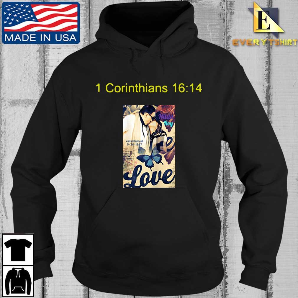1 corinthians 16 14 love s Every Hoodie den