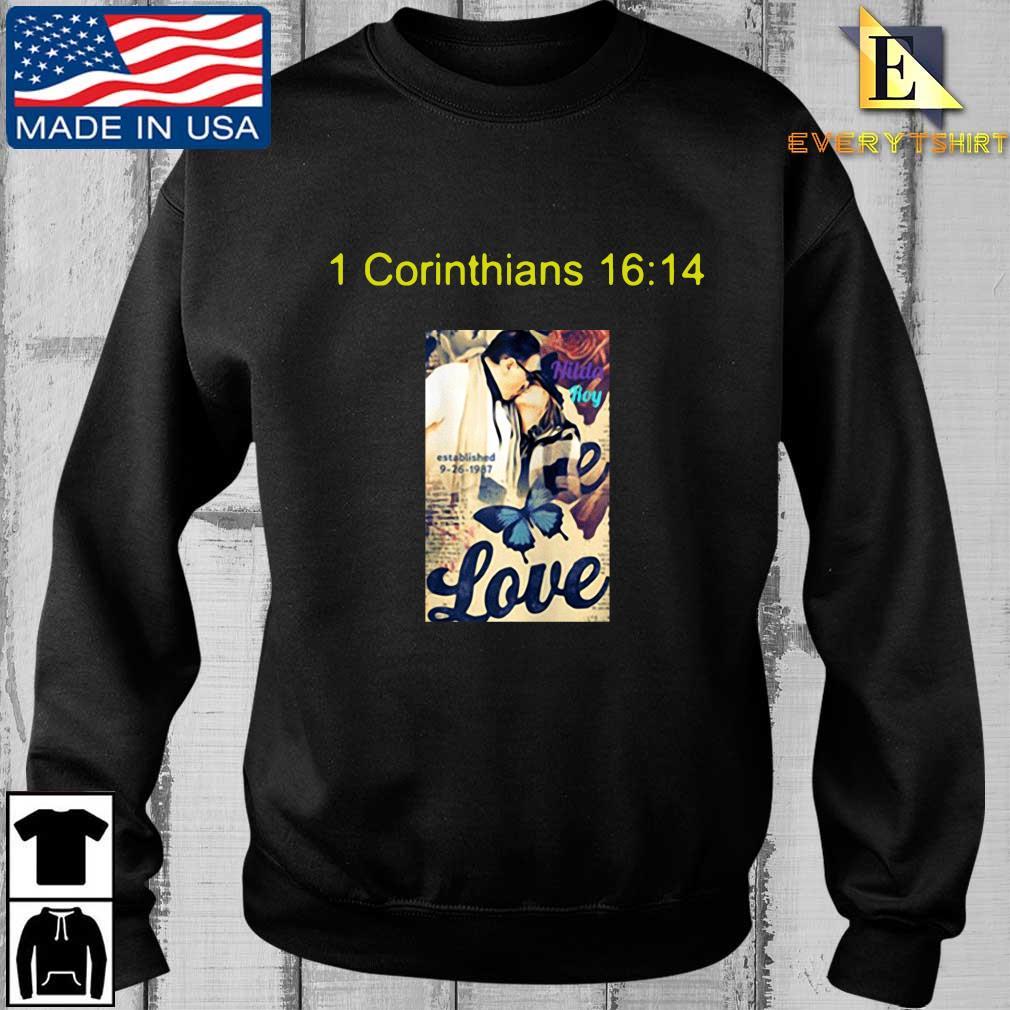 1 corinthians 16 14 love shirt