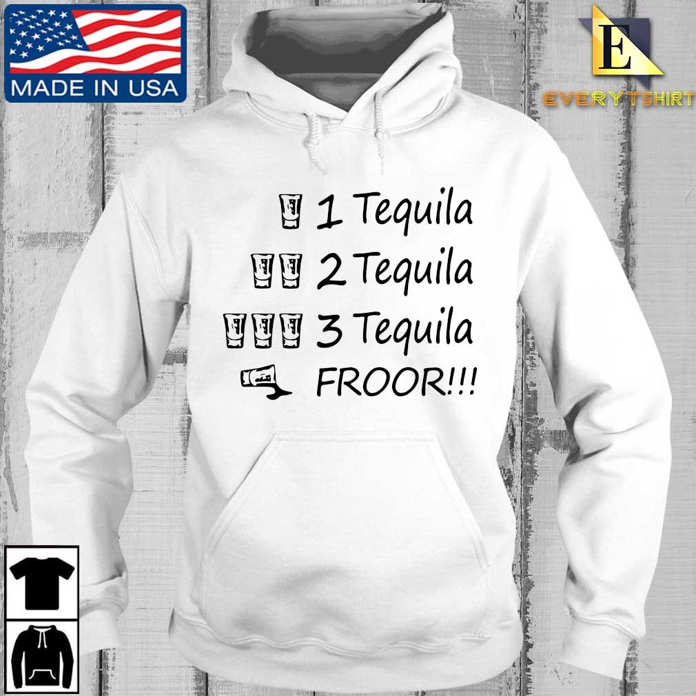 1 tequila 2 tequila 3 tequila froor s Every hoodie trang