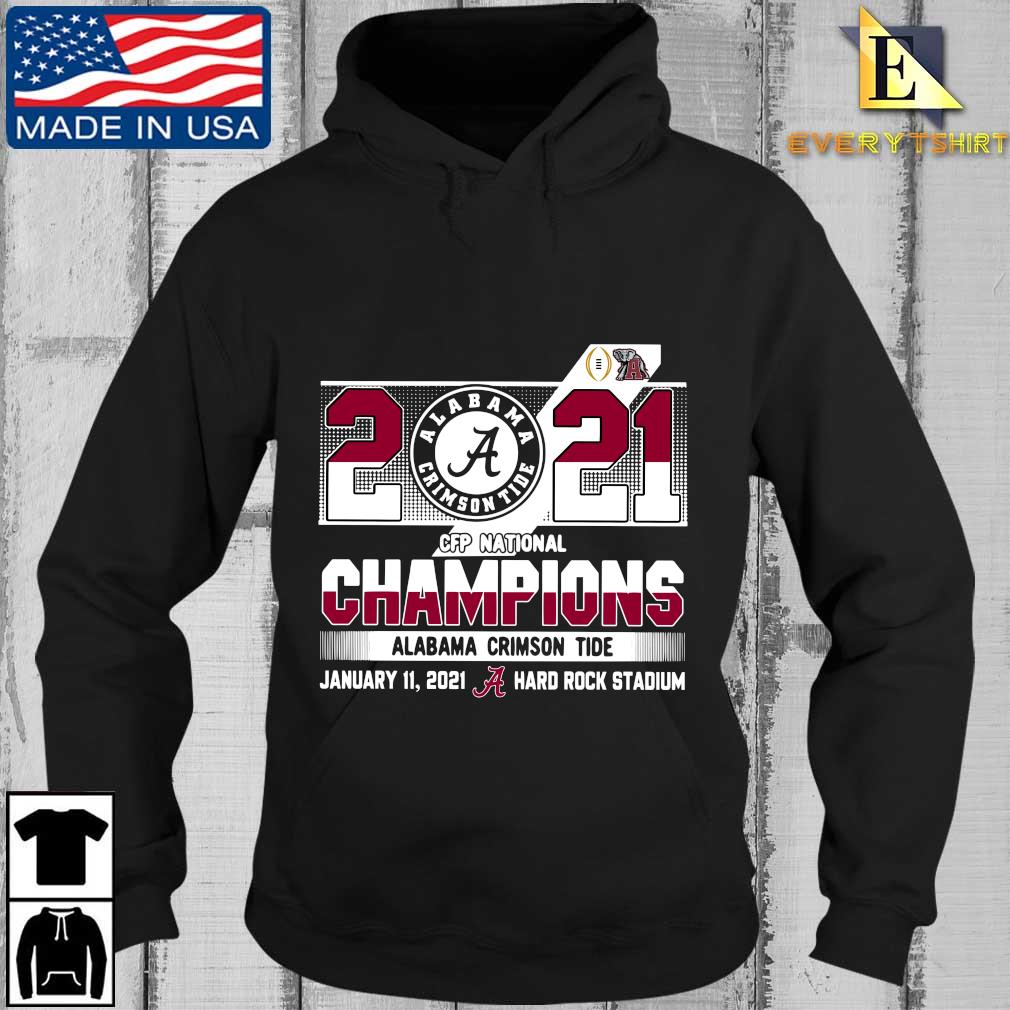 2021 Alabama Crimson Tide CFP national Champions january 11 2021 hard rock stadium s Every Hoodie den