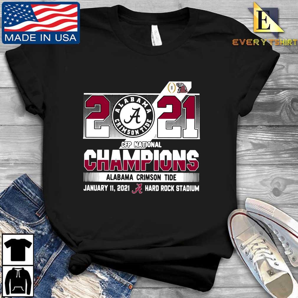 2021 Alabama Crimson Tide CFP national Champions january 11 2021 hard rock stadium s Every shirt den dai dien