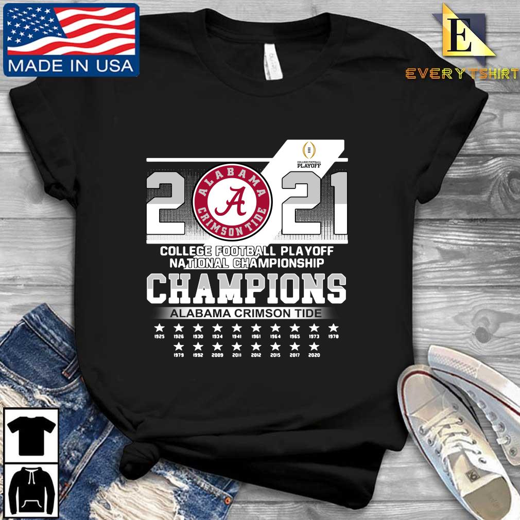 2021 Alabama Crimson Tide college football playoff national Championship Champions 1925-2020 s Every shirt den dai dien